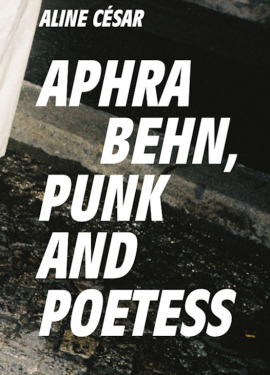 Aphra Ben, Punk and Poetess